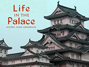 Life In The Palace: Historic Asian Monarchies