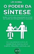 O poder da síntese: Saiba como não exagerar na dose na hora de conquistar o sucesso (Bar(Do)Léo Livro 1)