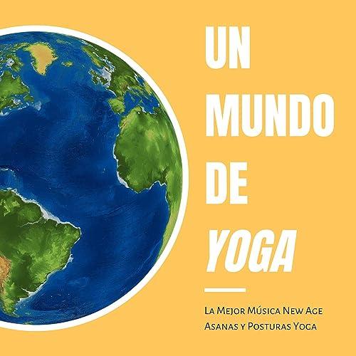 Un Mundo de Yoga - La Mejor Música New Age Asanas y Posturas ...