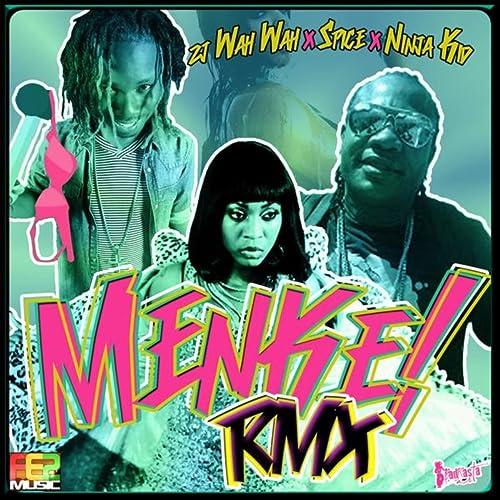 Menke Remix - Single de Spice and ZJ Wah Wah Ninja Kid en ...