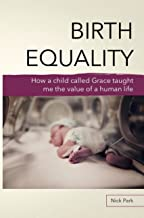 Birth Equality: How a Child Called Grace Taught Me the Value of a Human Life