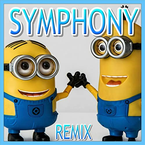 Symphony (Minions Remix) by Minions Singing Style on Amazon