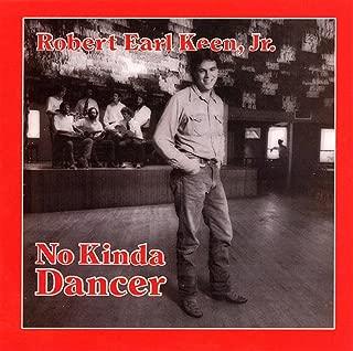 robert earl keen no kinda dancer