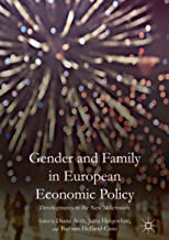 Gender and Family in European Economic Policy: Developments in the New Millennium (English Edition)