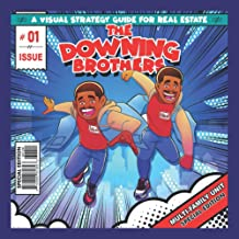 The Downing Brothers: A Visual Strategy Guide For Real Estate: Multi Family Unit Special Edition PDF