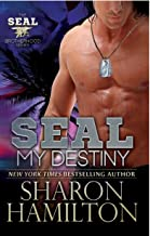 SEAL My Destiny: SEAL Brotherhood Series Book 6