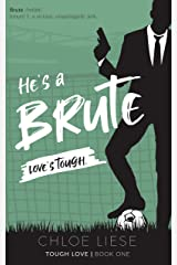 He's a Brute (Tough Love Book 1) Kindle Edition