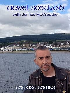 Travel Scotland with James McCreadie - Tourist Towns