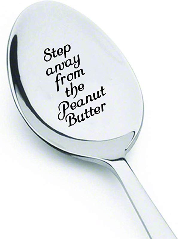 Step Away From The Peanut Butter Best Selling Gift Engraved Spoons Steel International Quality Eat Healthy Quotes For Peanut Lovers Customized Varied Variety Collection For Food Lover SP 075