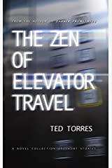 The Zen of Elevator Travel: A Novel Collection of Short Stories Kindle Edition