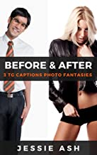 Before and After: 3 TG Captions Photo Fantasies