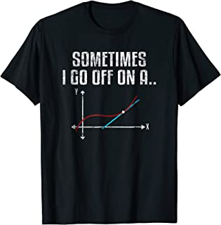 Sometimes I Go Off On A Tangent T-Shirt Math Distressed Tee