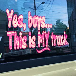 Yes Boys... this is MY Truck - Pink Camo - car truck 4x4 window body tailgate decal sticker
