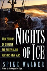 Nights of Ice: True Stories of Disaster and Survival on Alaska's High Seas Kindle Edition