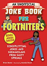 An Unofficial Joke Book for Fortniters: Sidesplitting Jokes and Shenanigans from Salty Springs PDF