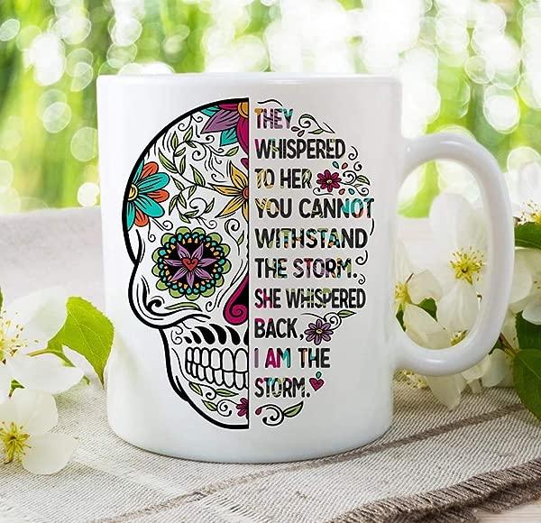 I Am The Storm Coffee Cup Sugar Skulls Mug 11 Oz