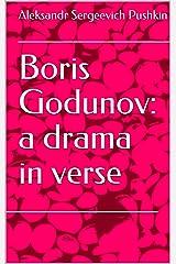 Boris Godunov: a drama in verse (English Edition) eBook Kindle