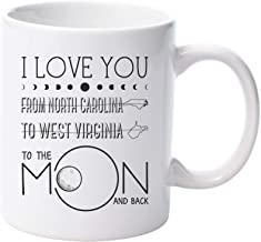 Mother's Day Mug 11 oz From Daughter, Son - I LOve You, To The Moon And Back State (From North Carolina To West Virginia) - Long Distance Relationship Gift For Couples, Friends, Family