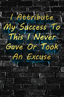 I Attribute My Success To This I Never Gave Or Took An Excuse: Employees Entrepreneurs Business Office Work Success Encour...