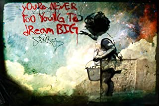 JSC353 Your Never Too Young to Dream Big Banksy Poster | 18-Inches by 12-Inches | Premium 100lb Gloss Poster Paper