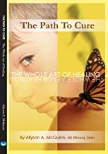 The Path To Cure: The Whole Art of Healing Autism