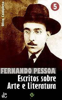 Obra Completa de Fernando Pessoa V: Escritos sobre Arte e Literatura (Edição Definitiva) (Portuguese Edition)