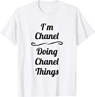 I'm Chanel - Doing Chanel Things T-Shirt | Cute Name Gift