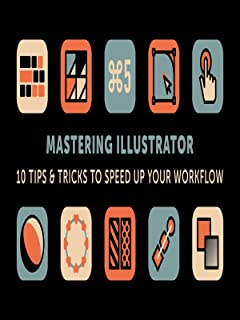 Mastering Illustrator: 10 Tips & Tricks to Speed Up Your Workflow