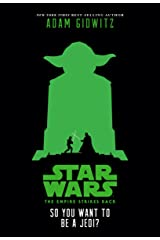 Star Wars: The Empire Strikes Back: So You Want to Be a Jedi? Kindle Edition
