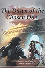 The Dawn of the Chosen One: A Demon's Quest Novel