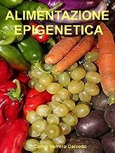 ALIMENTAZIONE EPIGENETICA (Italian Edition)