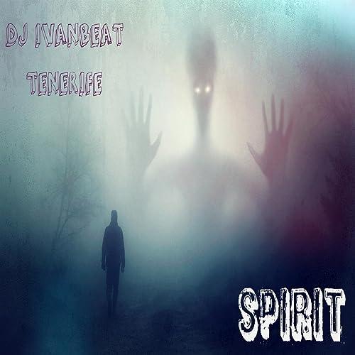 Amazon.com: Spirit: Dj IvanBeat Tenerife: MP3 Downloads