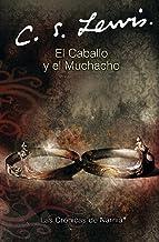 El caballo y el muchacho: The Horse and His Boy (Spanish edition) (Las cronicas de Narnia, 3)