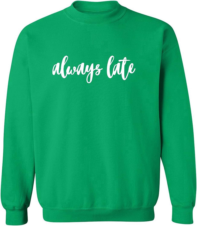 Always Late Crewneck Sweatshirt