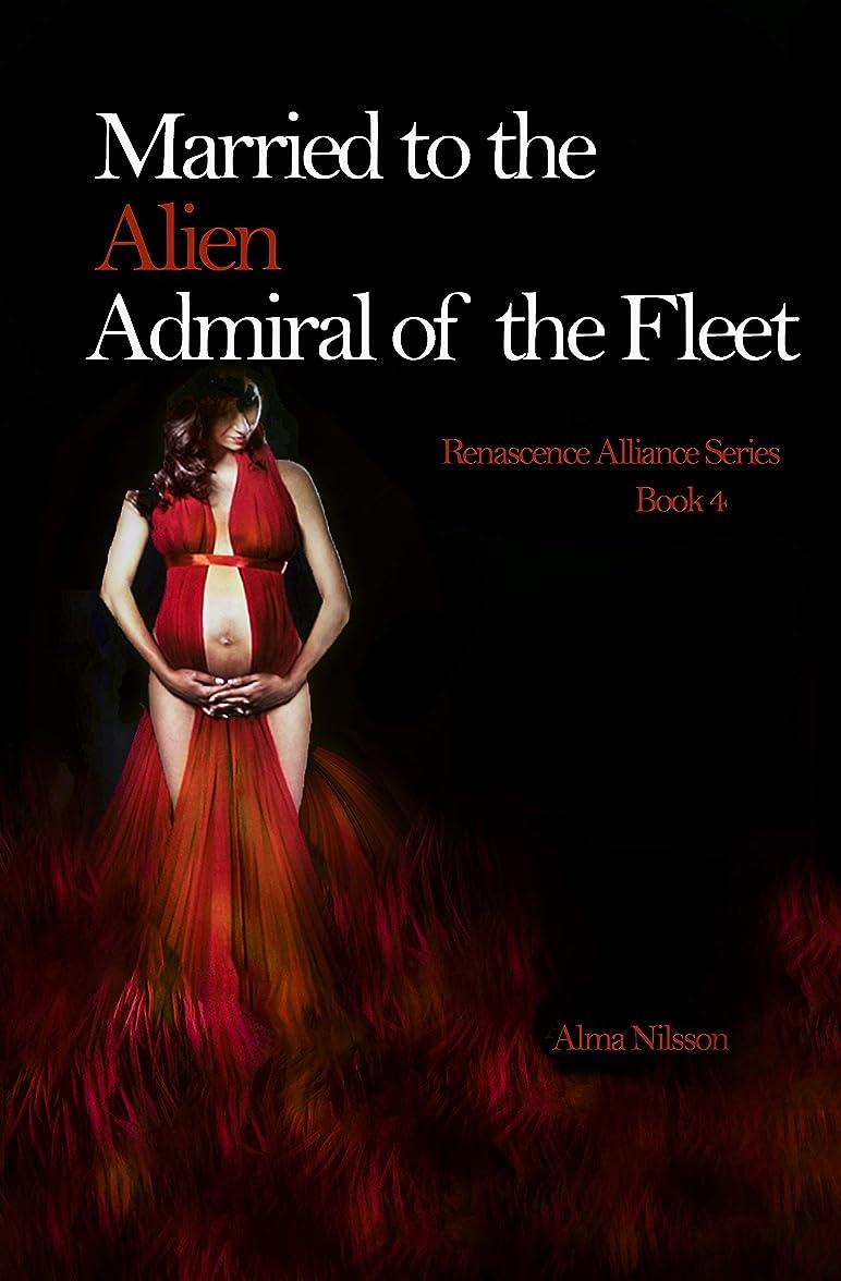 ブラジャー泥だらけチーフMarried to the Alien Admiral of the Fleet: Renascence Alliance Series Book 4 (English Edition)