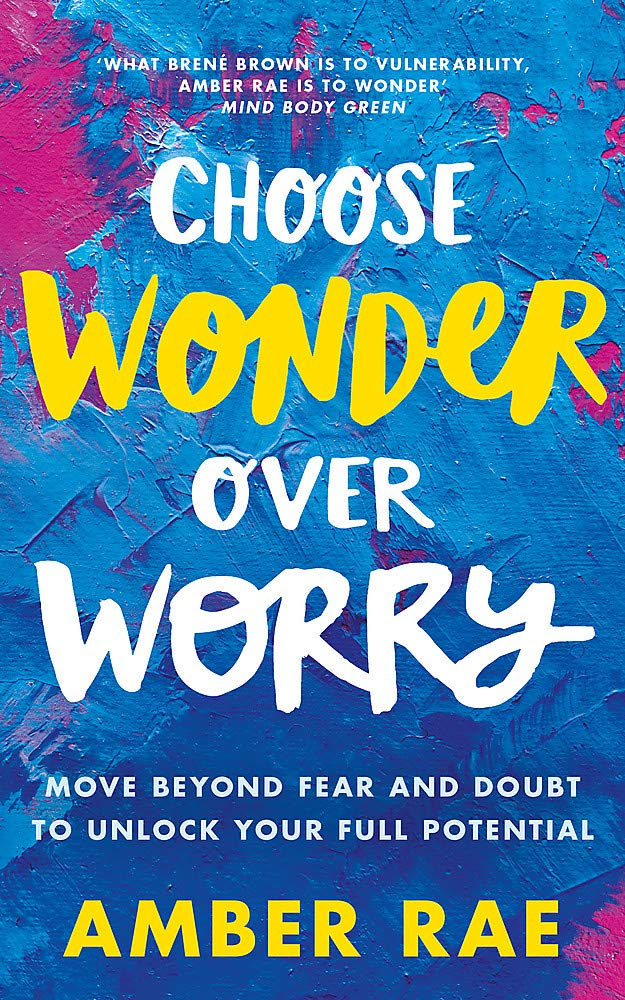 Image OfChoose Wonder Over Worry: Move Beyond Fear And Doubt To Unlock Your Full Potential