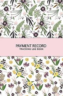 Payment Record Tracking Log Book: Cute Flower Money Management Check Debit Card Log Book Checkbook Balance Account Payment Record Tracking Checkbook ... Expense (Checking Payment Record Tracking)