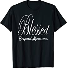 Blessed Beyond Measure Christian Religious Bible Believer T