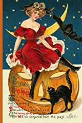 Hallowe'en Greetings: The clock is striking midnight, The witch her Spell will cast, All the fairies, ghosts and goblins will be conjured from the ... Black Cat Ephemera Notebook Journal Diary Paperback