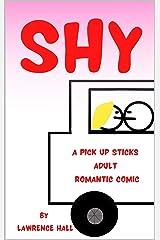 Shy: A Pick Up Sticks Adult Romantic Comic Kindle Edition