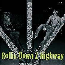Rollin Down Z Highway [Explicit]