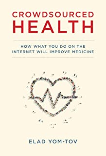 Crowdsourced Health: How What You Do on the Internet Will
