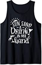 Sun Sand And A Drink In My Hands Tank Top