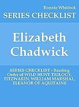 Elizabeth Chadwick - SERIES CHECKLIST - Reading Order of WILD HUNT TRILOGY, FITZWARIN, WILLIAM MARSHAL, ELEANOR OF AQUITAINE (English Edition)