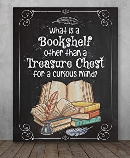 Poster - What Is A Bookshelf Other Than A Treasure Chest for a curious mind?- Choose Unframed Poster or Canvas - Makes a Great Library Decor and Gift to Book Lovers Under $25