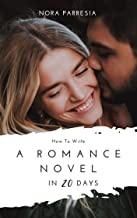 How To Write A Romance Novel In 20 Days (English Edition)