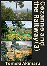 Cézanne and the Railway (3): His Railway Subjects in Aix-en-Provence