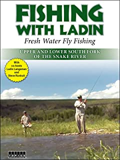 Fishing with Ladin: The Snake River