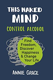This Naked Mind: The myth-busting cult hit for anyone who wants to cut down their alcohol consumption.