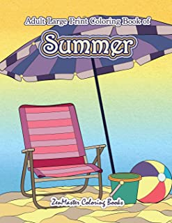 Large Print Coloring Book for Adults of Summer: A Simple and Easy Summer Coloring Book for Adults with Beach Scenes, Ocean Life, Flowers, and More! (Easy Coloring Books For Adults) (Volume 13)